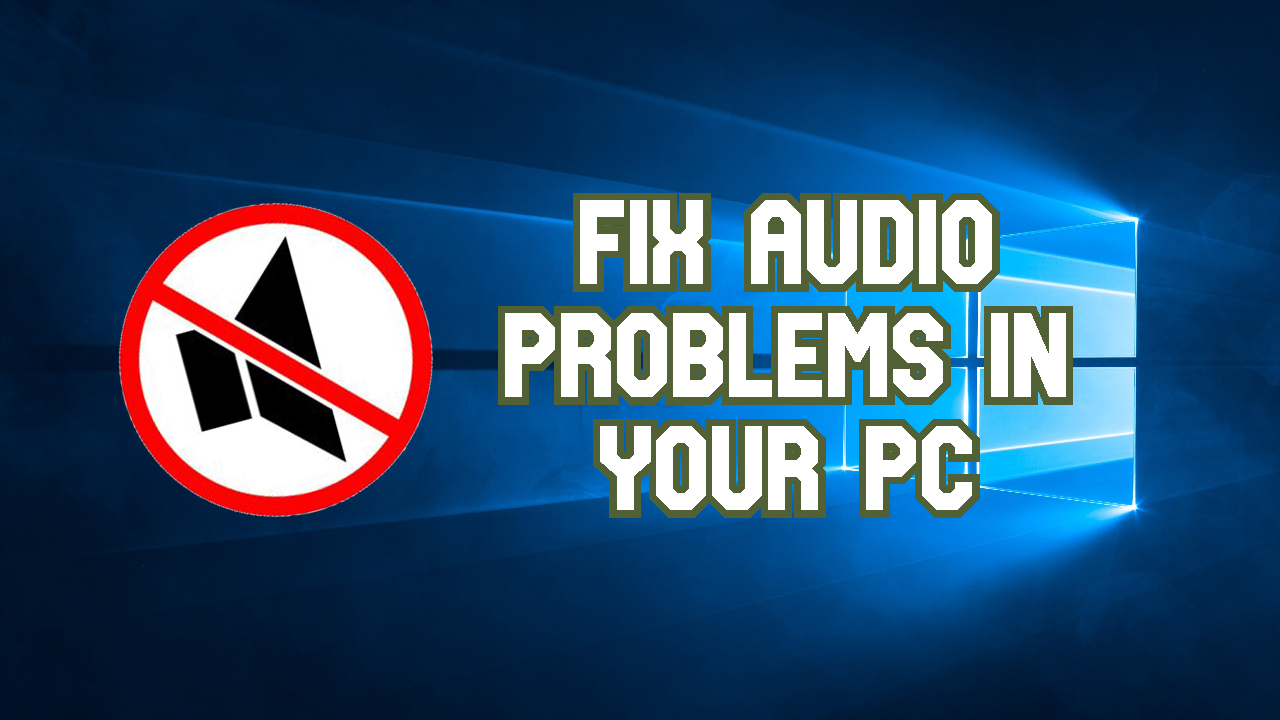 audio problems in pc fix