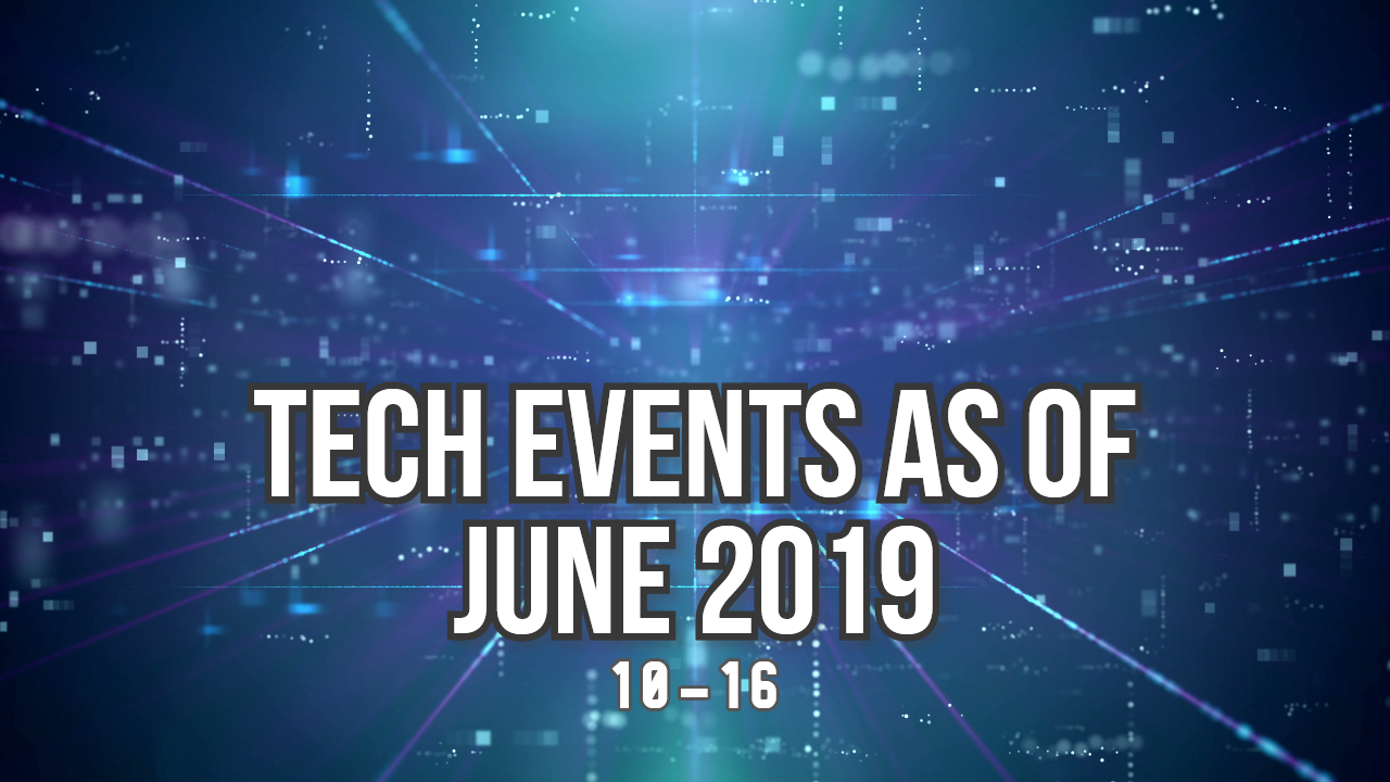 tech events june 10-16 2019